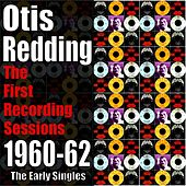 The First Recording Sessions - The 1960-62 Singles by Otis Redding