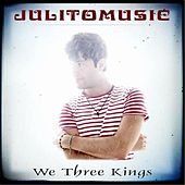 We Three Kings de Julito Music