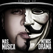 Mas Musica Menos Drama by Sniper SP