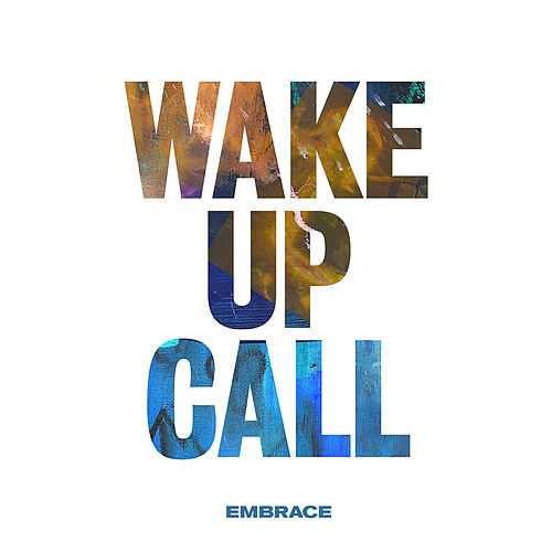Wake up Call by Embrace