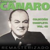 Colección Completa, Vol. 48 (Remasterizado) by Francisco Canaro