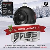 All I Want For Christmas Is Bass 2016 - 2017 - EP by Various Artists