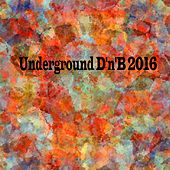 Underground D'n'B 2016 - EP by Various Artists