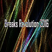 Breaks Revolution 2016 - EP by Various Artists