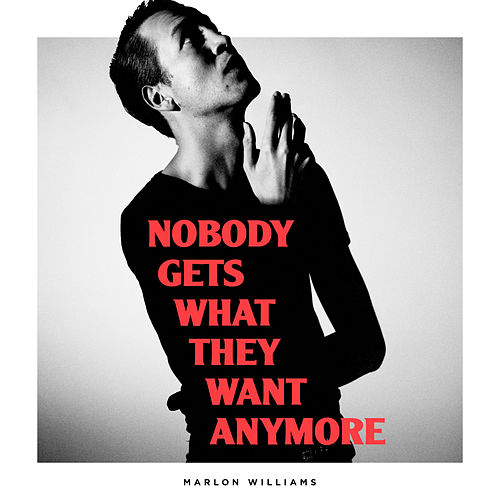 Nobody Gets What They Want Anymore by Marlon Williams