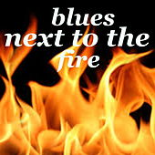 Blues Next To The Fire von Various Artists