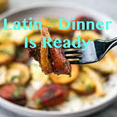 Latin - Dinner Is Ready by Various Artists