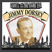 Giants Of The Big Band Era: Jimmy Dorsey by Jimmy Dorsey