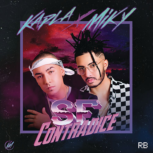 Se Contradice by Kapla y Miky