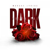 Dark Valentine - EP by Marcus Lyricz