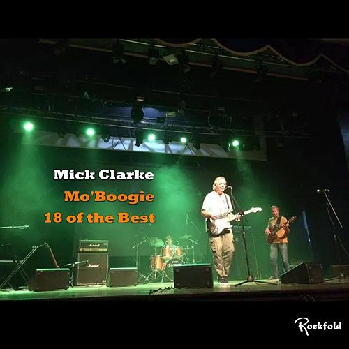 Mo' Boogie: 18 of the Best by Mick Clarke