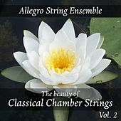 The Beauty of Classical Chamber Strings, Vol. 2 by Allegro String Ensemble
