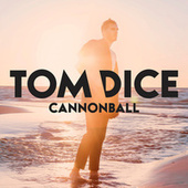 Cannonball de Tom Dice