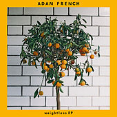 Weightless - EP by Adam French