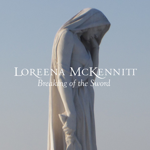 Breaking Of The Sword by Loreena McKennitt