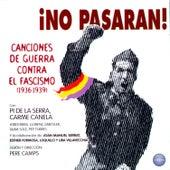 ¡No Pasarán! Canciones de Guerra Contra el Fascismo (!933-1936) by Carme Canela