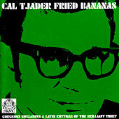 Fried Bananas by Cal Tjader