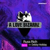 A Love Bizarre (Part One) by Russ Rich