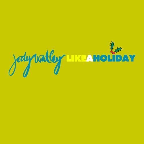 Like a Holiday by Jody Watley