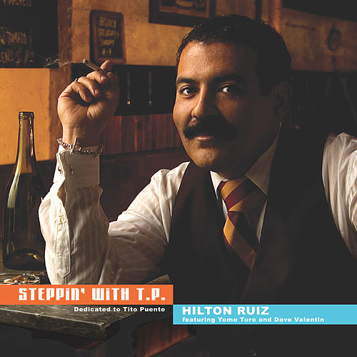 Steppin' with T.P. by Hilton Ruiz