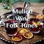 Mulled Wine Folk Tunes by Various Artists