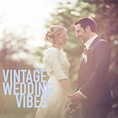 Vintage Wedding Vibes by Various Artists