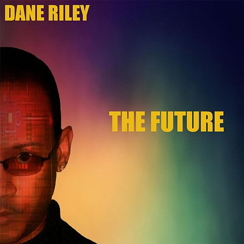 The Future by Dane Riley
