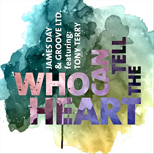 Who Can Tell the Heart by James Day