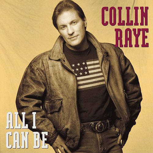 All I Can Be by Collin Raye