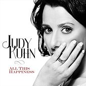 All This Happiness by Judy Kuhn