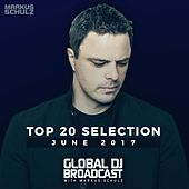 Global DJ Broadcast - Top 20 June 2017 by Various Artists