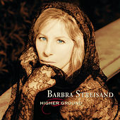 Higher Ground by Barbra Streisand