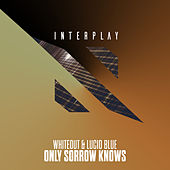 Only Sorrow Knows by White Out