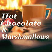 Hot Chocolate & Marshmallows by Various Artists