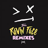 Ravin Face (Remixes) by Tyrone