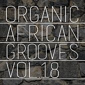 Organic African Grooves, Vol.18 von Various Artists