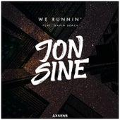 We Runnin' von Jon Sine