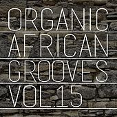 Organic African Grooves, Vol.15 by Various Artists