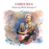 Dancing With Strangers (3 Bonus Tracks) by Chris Rea
