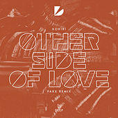 Other Side Of Love (Parx Remix) by Kokiri