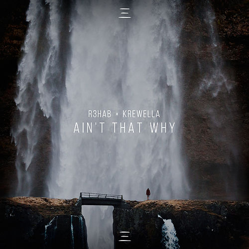 Ain't That Why by R3HAB
