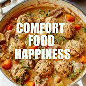 Comfort Food Happiness by Various Artists