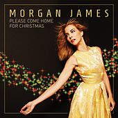 Please Come Home for Christmas by Morgan James