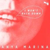 I Won't Back Down de Anya Marina