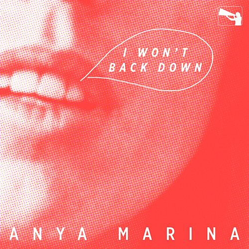 I Won't Back Down by Anya Marina