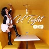 U Tight by Hazel