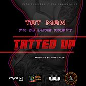 Tatted Up (feat. Dj Luke Nasty) von Tat Man