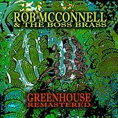 Greenhouse (Remastered) de Rob McConnell