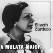 A Mulata Maior de Elizeth Cardoso