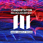 Hallelujah Anyway (Jamie Huntly Remix) by Candi Staton